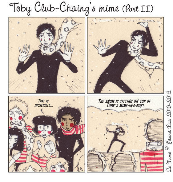 Toby Club-Chaing's mime Part II